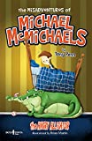The Misadventures of Michael McMichaels Vol. 1: The Angry Alligator