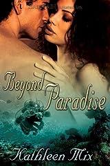 Beyond Paradise by Mix, Kathleen (2011) Paperback Paperback