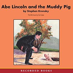 Abe Lincoln and the Muddy Pig Audiobook