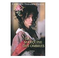 La Marquise des ombres par Hermary-Vieille