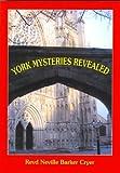 York Mysteries Revealed, Neville Barker Cryer and Revd Cryer, 0955317703