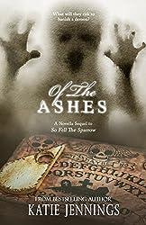Of The Ashes: A 'So Fell The Sparrow' Sequel Novella