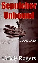 Sepulcher Unbound - Book One