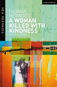 A Woman Killed With Kindness: Revised edition (New Mermaids)