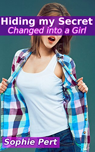 Hiding my Secret: Changed into a Girl