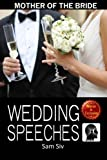 Mother Of The Bride Wedding Speeches: On This Special Day Speeches for the Mother of the Bride (Wedding Speeches - Books By Sam Siv) (Volume 3)