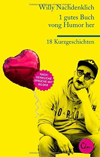 1 gutes Buch vong Humor her: 18 Kurzgeschichten