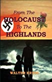 From the Holocaust to the Highlands, Walter Kress, 0955496411