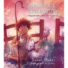 Samuca e Seu Pastor. Percebendo Jesus no Salmo 23