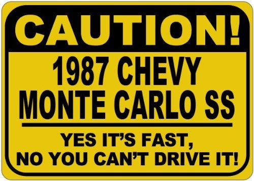 n 1987 87 Monte Carlo SS Caution Its Fast Caution Sign Novelty Home Door Wall Decor Tin Sign ()
