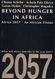 Beyond Hunger In Africa: Conventional Wisdom And An African Vision