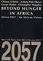 Beyond Hunger In Africa: Conventional Wisdom And An African Vision 0435080512 Book Cover