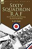 Sixty Squadron R a F, A. J. L. Scott, 0857062352