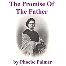The Promise of the Father: A Neglected Specialty Of The Last Days
