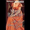 At Last Comes Love: Huxtable Series, Book 3 Hörbuch von Mary Balogh Gesprochen von: Anne Flosnik