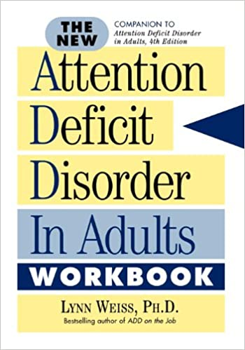 The New Attention Deficit Disorder In Adults Workbook Lynn Weiss