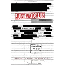 Just Watch Us: RCMP Surveillance of the Women's Liberation Movement in Cold War Canada