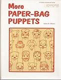 More Paper-Bag Puppets, DeAtna M. Williams, 0822445204