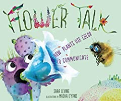 """This new book from Sara Levine features a cantankerous talking cactus as a narrator, revealing to readers the significance of different colors of flowers in terms of which pollinators (bees, bats, birds, etc.) different colors """"talk"""" t..."""