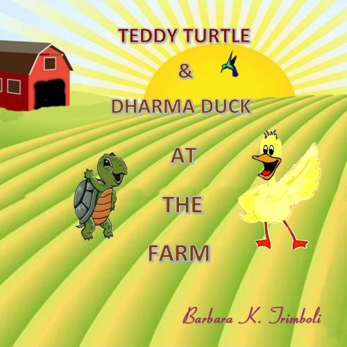 Download Teddy Turtle & Dharma Duck At The Farm (Volume 4) pdf