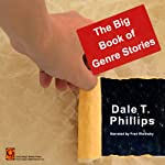 The Big Book of Genre Stories | Dale T. Phillips