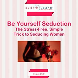 Be Yourself Seduction Audiobook