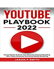 YouTube Playbook 2022: Secret Tactics to Grow Your Channel, Personal Branding, SEO, Video Influencer and Social Media Marketing