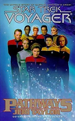 [R.E.A.D] Pathways (Star Trek: Voyager Book 2) PDF