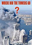 Where Did the Towers Go? Evidence of Directed Free-energy Technology on 9/11 by Judy Wood (2010-01-01)