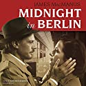 Midnight in Berlin Audiobook by James MacManus Narrated by Matthew Brenher