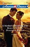 A Mother's Wedding Day, Rebecca Winters and Dominique Burton, 0373753063