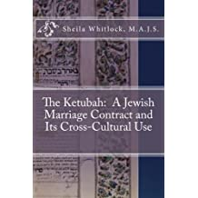 The Ketubah:  A Jewish Marriage Contract and Its Cross-Cultural Use