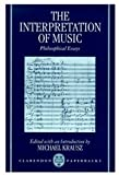 img - for The Interpretation of Music: Philosophical Essays book / textbook / text book