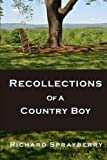 Recollections of a Country Boy, Richard Sprayberry, 1499394918