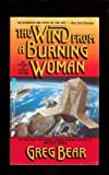 The Wind from a Burning Woman, Greg Bear, 0445208465