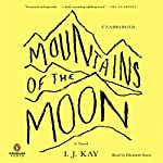 Mountains of the Moon: A Novel | I. J. Kay