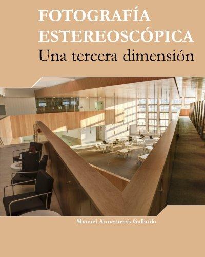 Descargar Libro Fotografia Estereoscópica: Una Tercera Dimension Manuel Armenteros