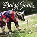 Baby Goats 2017: 16-Month Calendar Se...