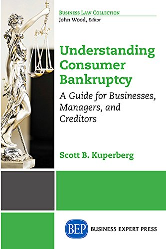 Read Online Understanding Consumer Bankruptcy: A Guide for Businesses, Managers, and Creditors PDF
