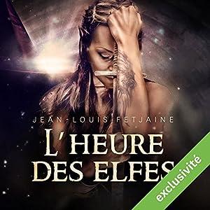 L'heure des elfes (La trilogie des elfes 3) Audiobook