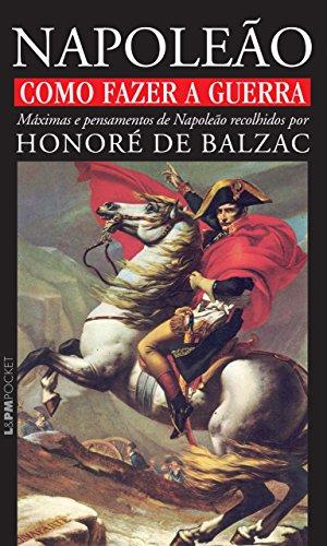 Como fazer a guerra: máximas e pensamentos de Napoleão