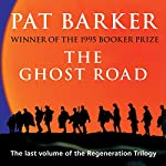 The Ghost Road: The Regeneration Trilogy, Book 3 | Pat Barker