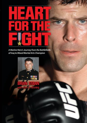 Heart for the Fight: A Marine Hero's Journey from the Battlefields of Iraq to Mixed Martial Arts (Heart Hero Arts)