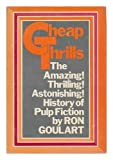 Cheap thrills;: An informal history of the pulp magazines