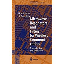 Microwave Resonators and Filters for Wireless Communication: Theory, Design and Application (Springer Series in Advanced Microelectronics Book 4)