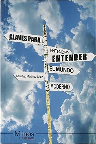 Claves para entender el mundo moderno/ Clues to Understand the Modern World (Spanish Edition)