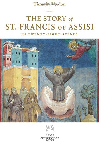 The Story of St. Francis of Assisi: In Twenty-Eight Scenes