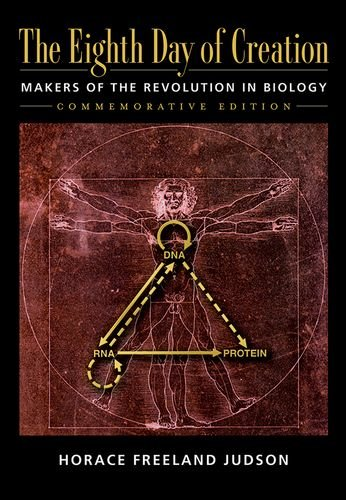 The Eighth Day of Creation: Makers of the Revolution in Biology, Commemorative Edition]()