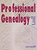 img - for Professional Genealogy: A Manual for Researchers, Writers, Editors, Lecturers, and Librarians book / textbook / text book
