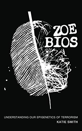 Zoe bios understanding our epigenetics of terrorism kindle zoe bios understanding our epigenetics of terrorism by smith katie fandeluxe Choice Image
